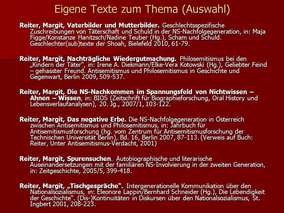 Eigene Texte zum Thema (Auswahl) Reiter, Margit, Vaterbilder und Mutterbilder. Geschlechtsspezifische Zuschreibungen von Täterschaft und Schuld in der