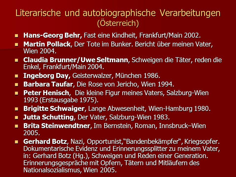 Literarische und autobiographische Verarbeitungen (Österreich) Hans-Georg Behr, Fast eine Kindheit, Frankfurt/Main 2002. Hans-Georg Behr, Fast eine Ki