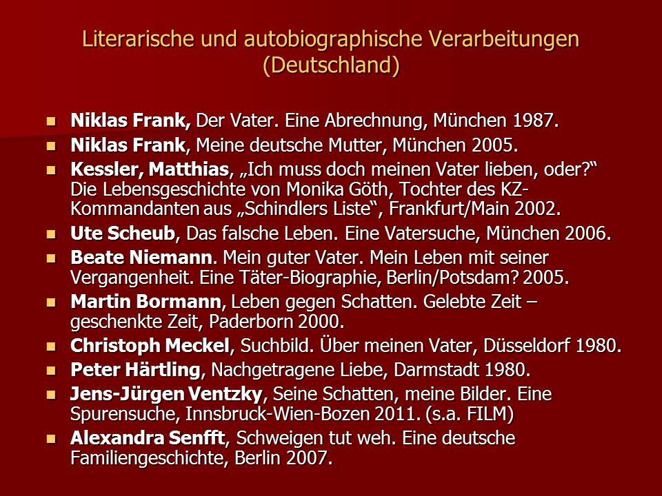Literarische und autobiographische Verarbeitungen (Deutschland) Niklas Frank, Der Vater. Eine Abrechnung, München 1987. Niklas Frank, Der Vater. Eine