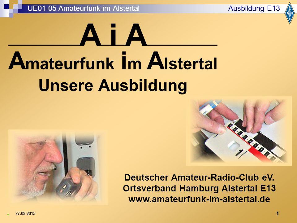 1 Ausbildung E13 27.09.2015 UE01-05 Amateurfunk-im-Alstertal Deutscher Amateur-Radio-Club eV.