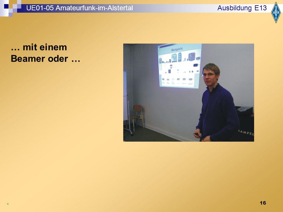 16 … mit einem Beamer oder … Ausbildung E13 UE01-05 Amateurfunk-im-Alstertal