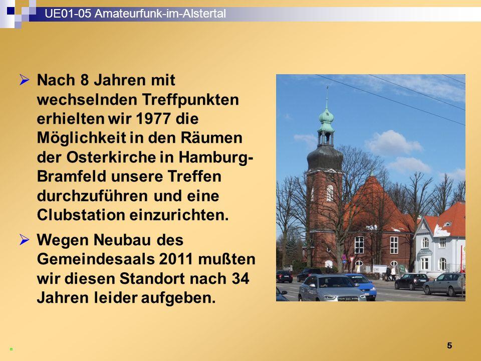 5 UE01-05 Amateurfunk-im-Alstertal  Nach 8 Jahren mit wechselnden Treffpunkten erhielten wir 1977 die Möglichkeit in den Räumen der Osterkirche in Hamburg- Bramfeld unsere Treffen durchzuführen und eine Clubstation einzurichten.