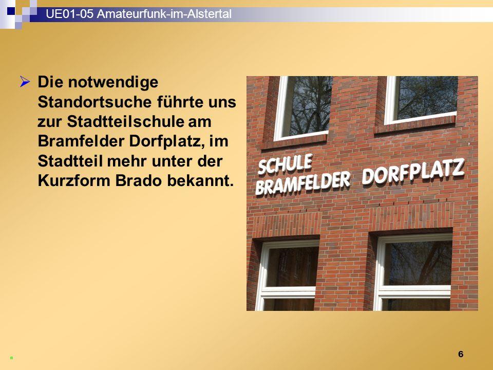 6 UE01-05 Amateurfunk-im-Alstertal  Die notwendige Standortsuche führte uns zur Stadtteilschule am Bramfelder Dorfplatz, im Stadtteil mehr unter der Kurzform Brado bekannt.