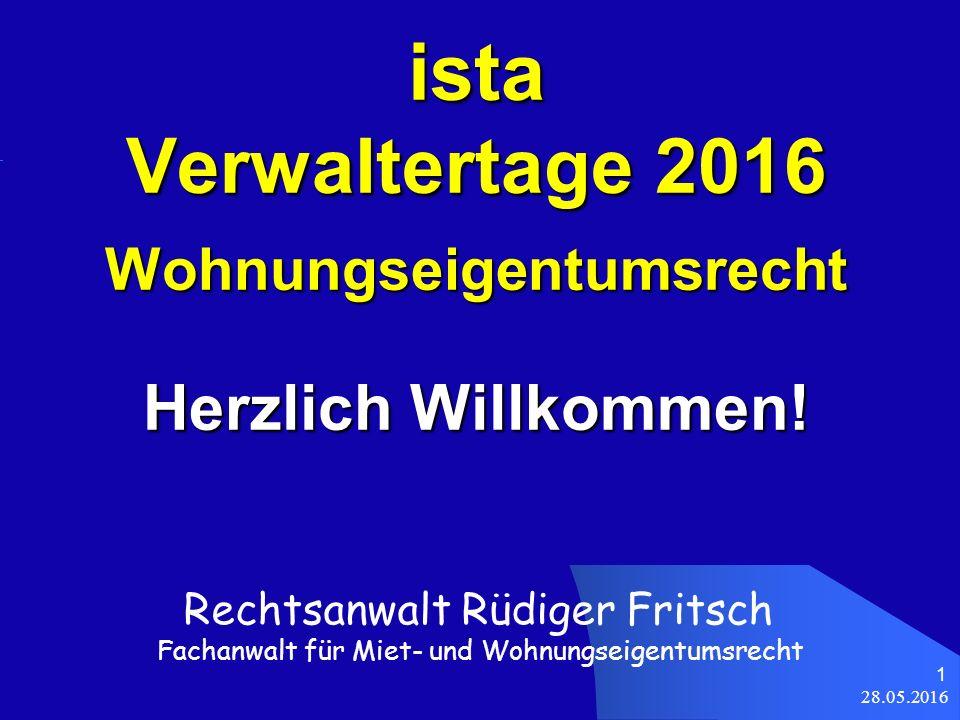28.05.2016 1 ista Verwaltertage 2016 Wohnungseigentumsrecht Herzlich Willkommen.