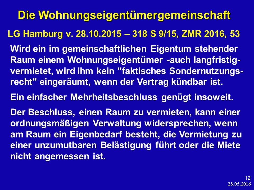 28.05.2016 12 Die Wohnungseigentümergemeinschaft Die Wohnungseigentümergemeinschaft LG Hamburg v.