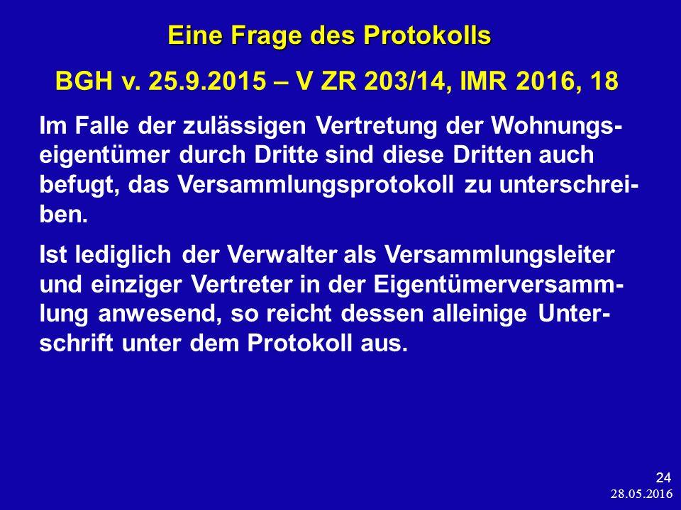 28.05.2016 24 Eine Frage des Protokolls Eine Frage des Protokolls BGH v.