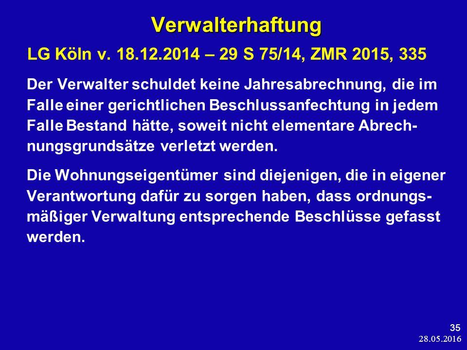 28.05.2016 35 Verwalterhaftung Verwalterhaftung LG Köln v.