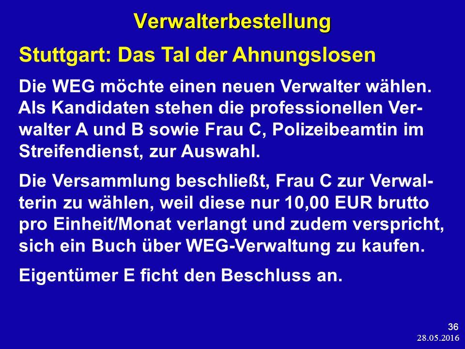 28.05.2016 36 Verwalterbestellung Stuttgart: Das Tal der Ahnungslosen Die WEG möchte einen neuen Verwalter wählen.