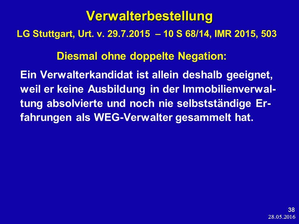 28.05.2016 38 Verwalterbestellung Verwalterbestellung LG Stuttgart, Urt.