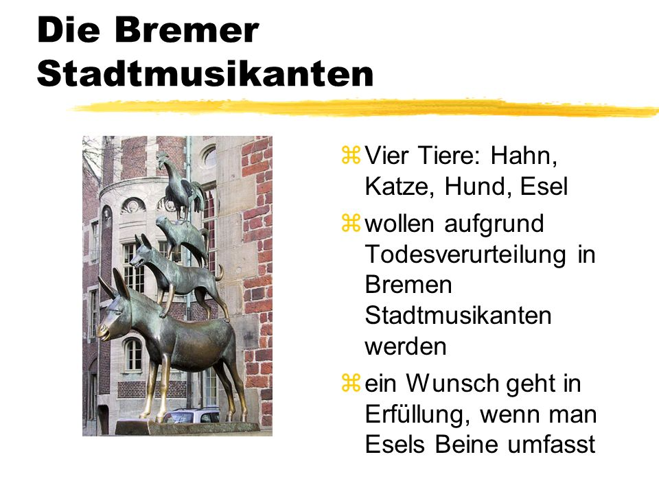 Die Bremer Stadtmusikanten zVier Tiere: Hahn, Katze, Hund, Esel zwollen aufgrund Todesverurteilung in Bremen Stadtmusikanten werden zein Wunsch geht in Erfüllung, wenn man Esels Beine umfasst