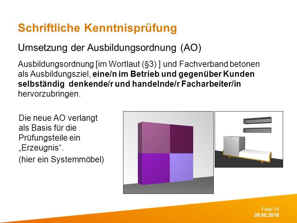 """Folie 14 28.05.2016 Schriftliche Kenntnisprüfung Die neue AO verlangt als Basis für die Prüfungsteile ein """"Erzeugnis ."""