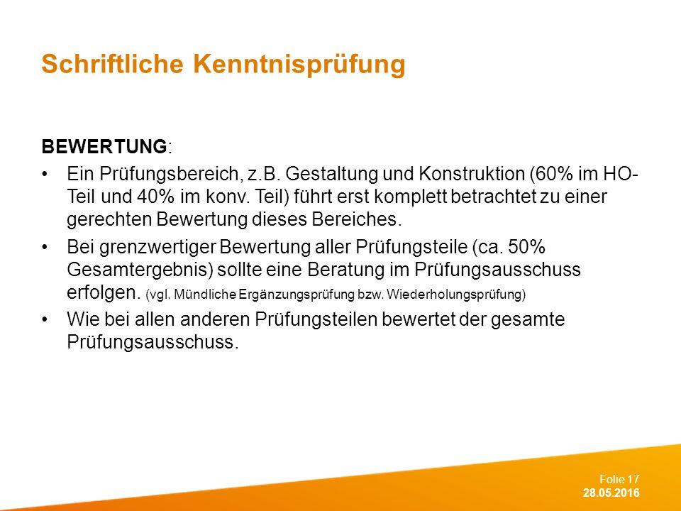Folie 17 28.05.2016 Schriftliche Kenntnisprüfung BEWERTUNG: Ein Prüfungsbereich, z.B.