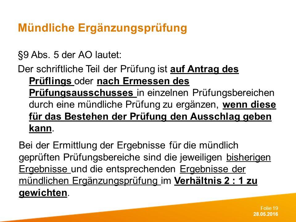 Folie 19 28.05.2016 Mündliche Ergänzungsprüfung §9 Abs.