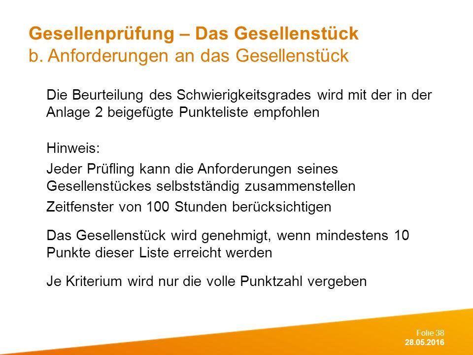 Folie 38 28.05.2016 Gesellenprüfung – Das Gesellenstück b.
