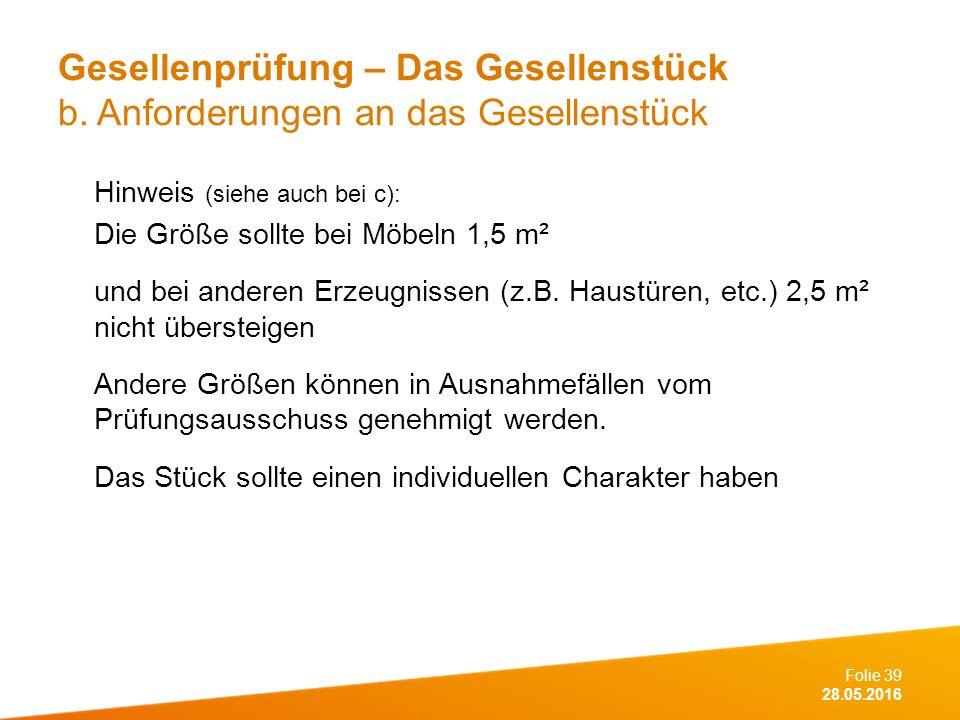 Folie 39 28.05.2016 Gesellenprüfung – Das Gesellenstück b.