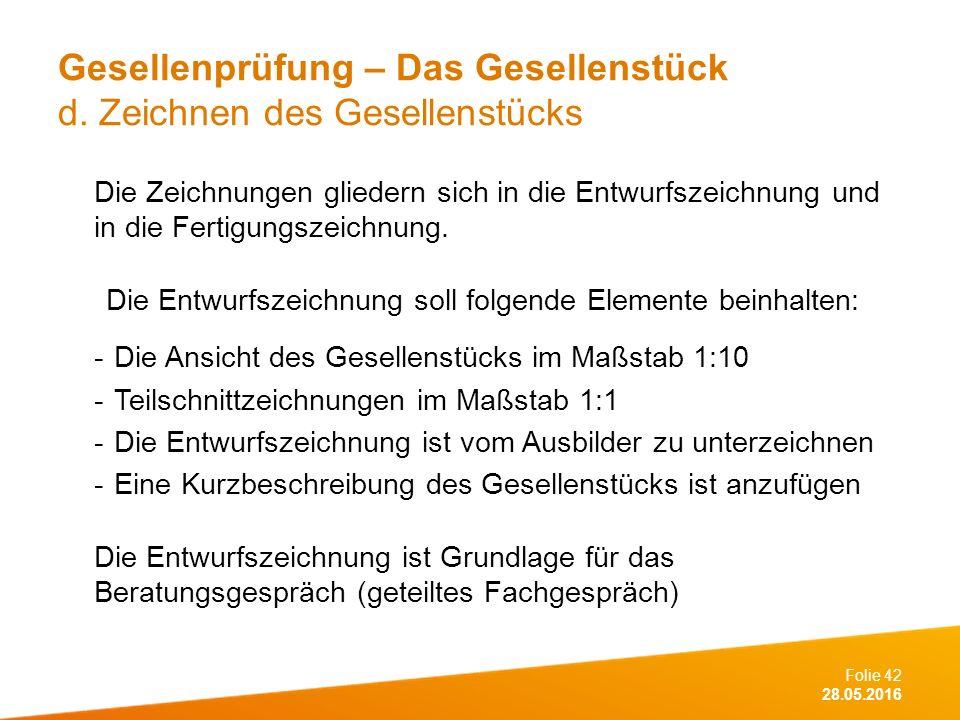 Folie 42 28.05.2016 Gesellenprüfung – Das Gesellenstück d.