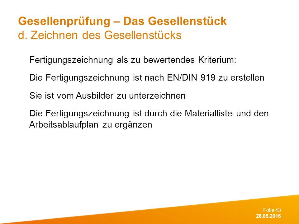 Folie 43 28.05.2016 Gesellenprüfung – Das Gesellenstück d.