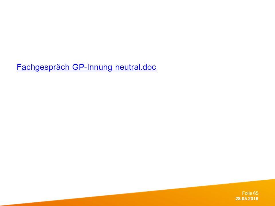 Folie 65 28.05.2016 Fachgespräch GP-Innung neutral.doc