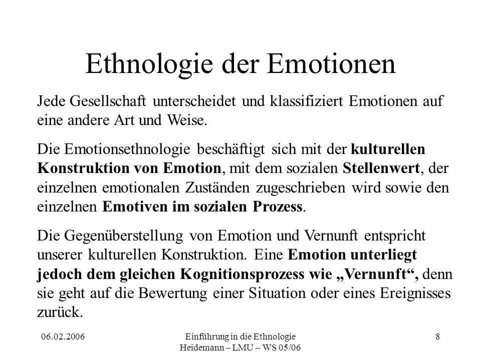 06.02.2006Einführung in die Ethnologie Heidemann – LMU – WS 05/06 9 Ethnologie der Sinne Die Sinnesorgane bilden den einzigen Zugang des Menschen zu seiner Umwelt und werden oft vorschnell zu seiner biologischen Ausstattung gezählt.