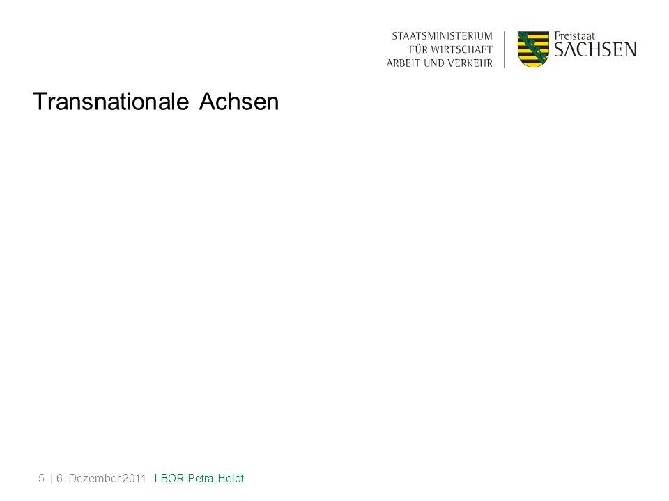 Transnationale Achsen | 6. Dezember 20115 I BOR Petra Heldt
