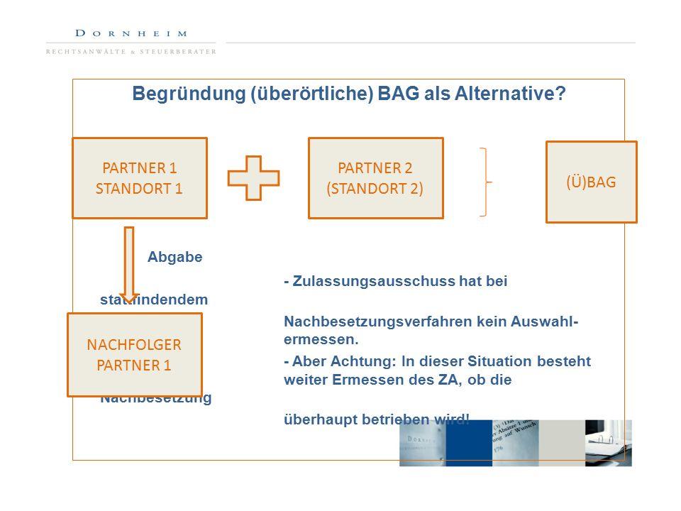 Begründung (überörtliche) BAG als Alternative.