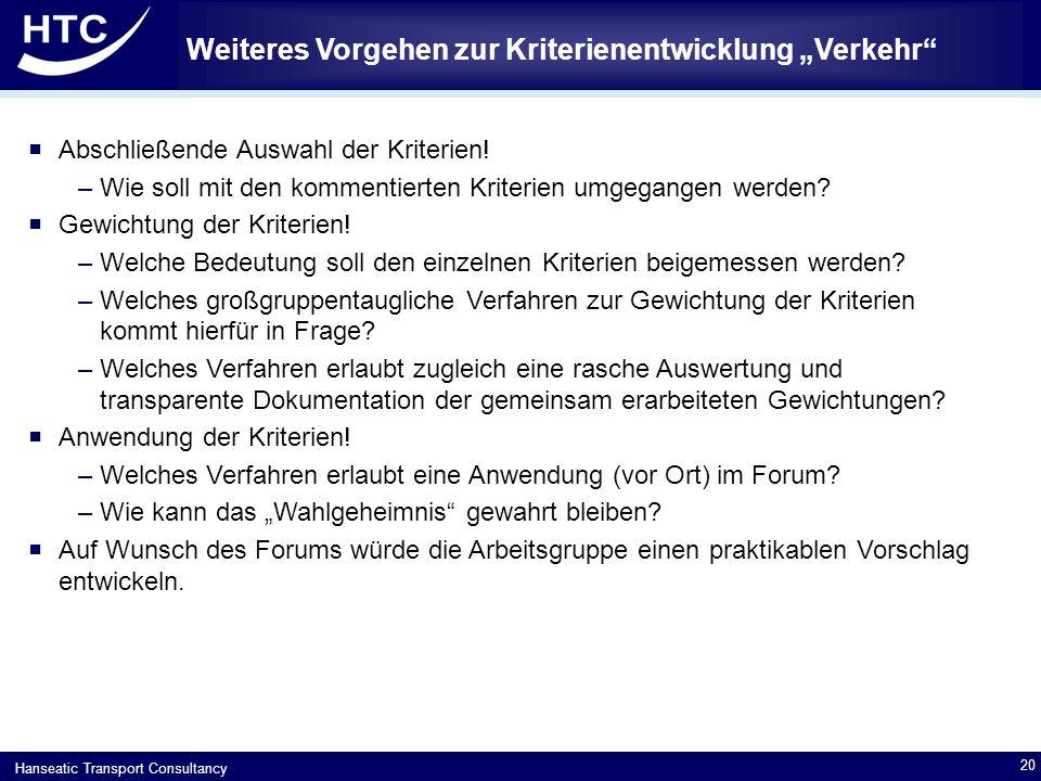 """Hanseatic Transport Consultancy Weiteres Vorgehen zur Kriterienentwicklung """"Verkehr  Abschließende Auswahl der Kriterien."""