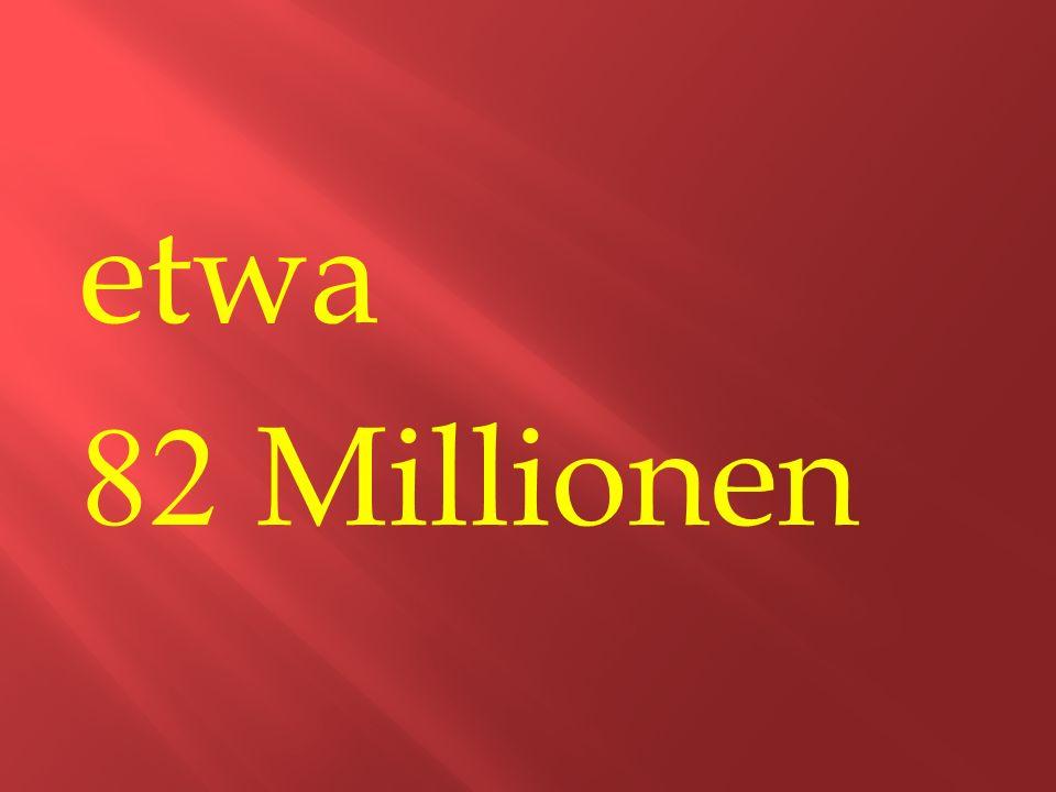 etwa 82 Millionen