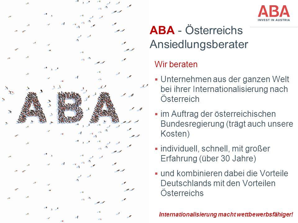 FünfteEbene ABA - Österreichs Ansiedlungsberater Wir beraten  Unternehmen aus der ganzen Welt bei ihrer Internationalisierung nach Österreich  im Auftrag der österreichischen Bundesregierung (trägt auch unsere Kosten)  individuell, schnell, mit großer Erfahrung (über 30 Jahre)  und kombinieren dabei die Vorteile Deutschlands mit den Vorteilen Österreichs Internationalisierung macht wettbewerbsfähiger!