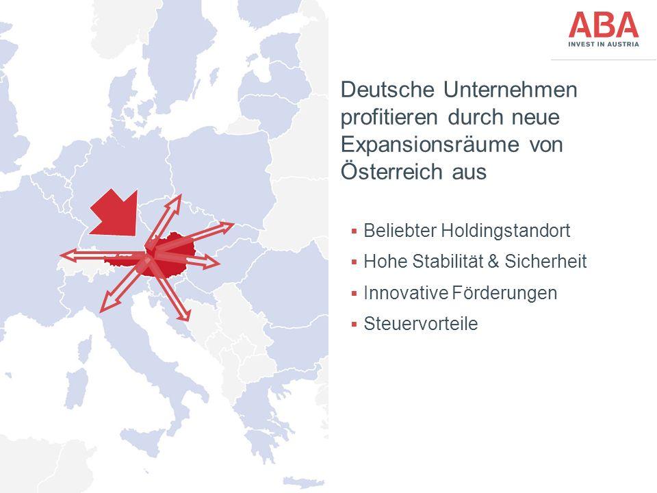 FünfteEbene Deutsche Unternehmen profitieren durch neue Expansionsräume von Österreich aus  Beliebter Holdingstandort  Hohe Stabilität & Sicherheit  Innovative Förderungen  Steuervorteile