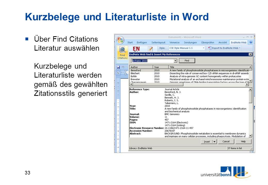 33 Kurzbelege und Literaturliste in Word  Über Find Citations Literatur auswählen Kurzbelege und Literaturliste werden gemäß des gewählten Zitationsstils generiert