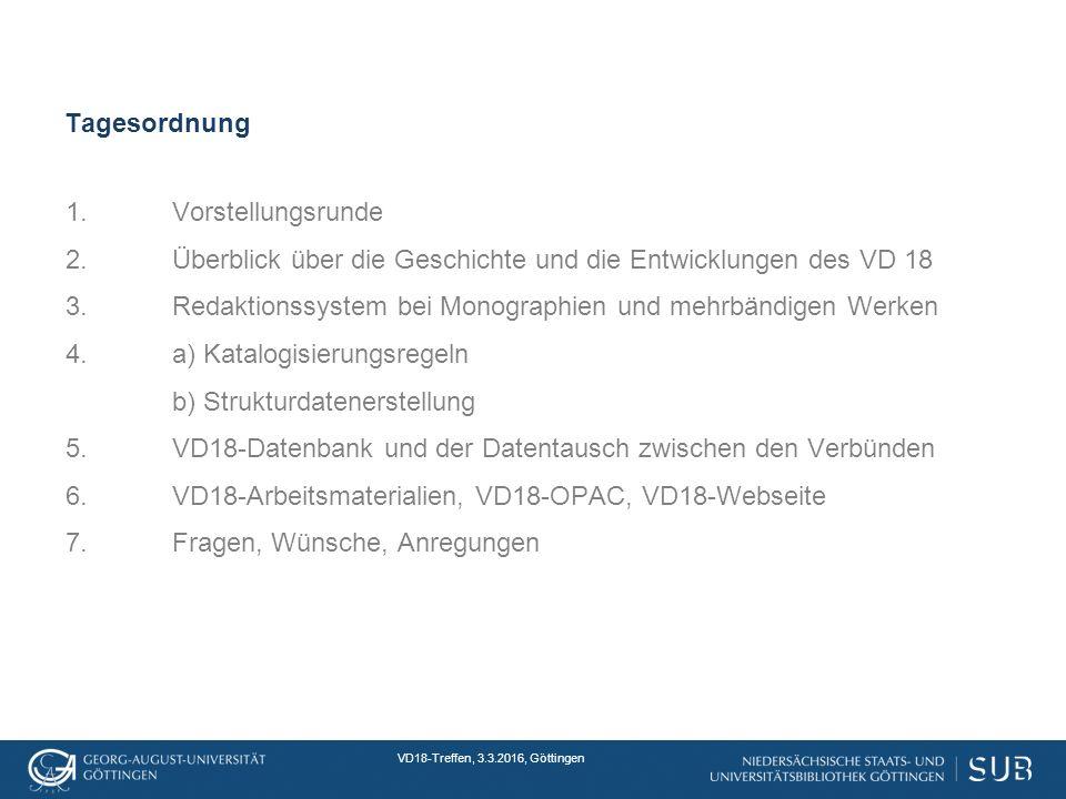 VD18-Treffen, 3.3.2016, Göttingen Tagesordnung 1.Vorstellungsrunde 2.
