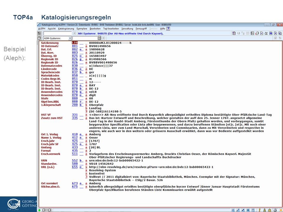 VD18-Treffen, 3.3.2016, Göttingen TOP4aKatalogisierungsregeln Beispiel (Aleph):