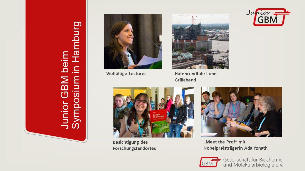 """Junior GBM beim Symposium in Hamburg Vielfältige Lectures Besichtigung des Forschungstandortes """"Meet the Prof"""" mit Nobelpreisträgerin Ada Yonath Hafen"""