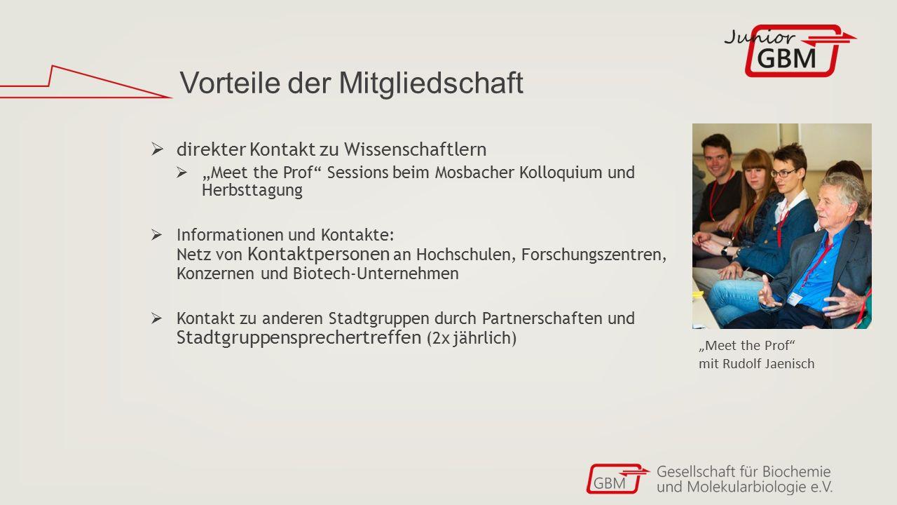 """Vorteile der Mitgliedschaft  direkter Kontakt zu Wissenschaftlern  """"Meet the Prof"""" Sessions beim Mosbacher Kolloquium und Herbsttagung  Information"""