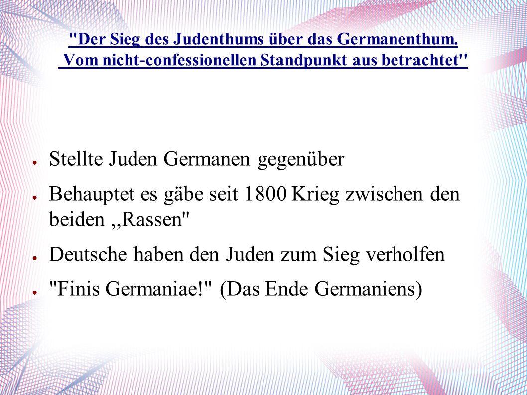 Der Sieg des Judenthums über das Germanenthum.