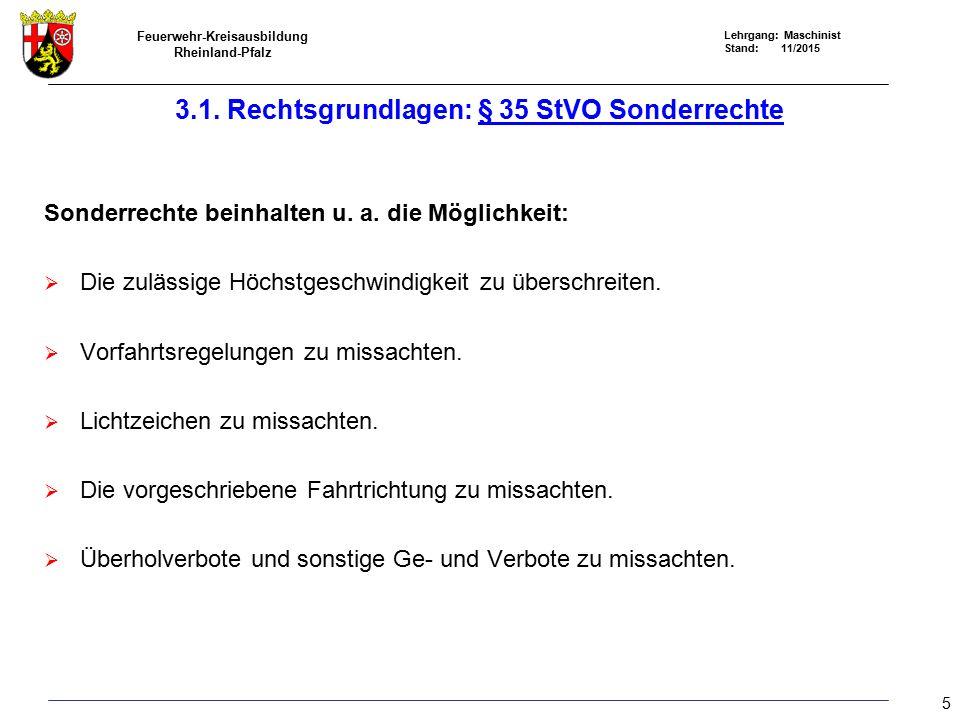 Feuerwehr-Kreisausbildung Rheinland-Pfalz Lehrgang: Maschinist Stand: 11/2015 3.2 Rechtsgrundlagen: UVV – Grundsätze der Prävention Befolgung von Weisungen z.B.