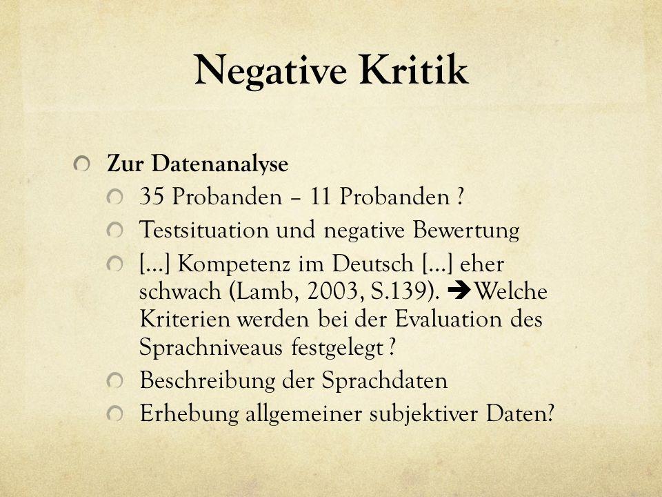 Negative Kritik Zur Datenanalyse 35 Probanden – 11 Probanden .