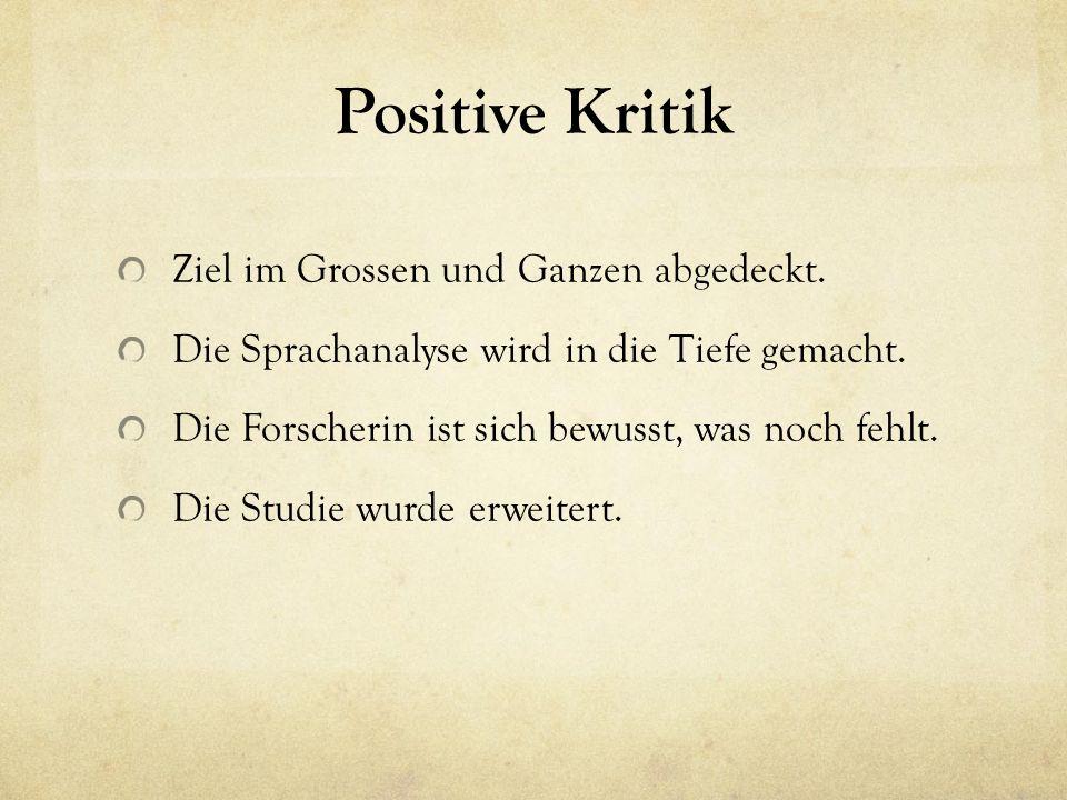 Positive Kritik Ziel im Grossen und Ganzen abgedeckt.