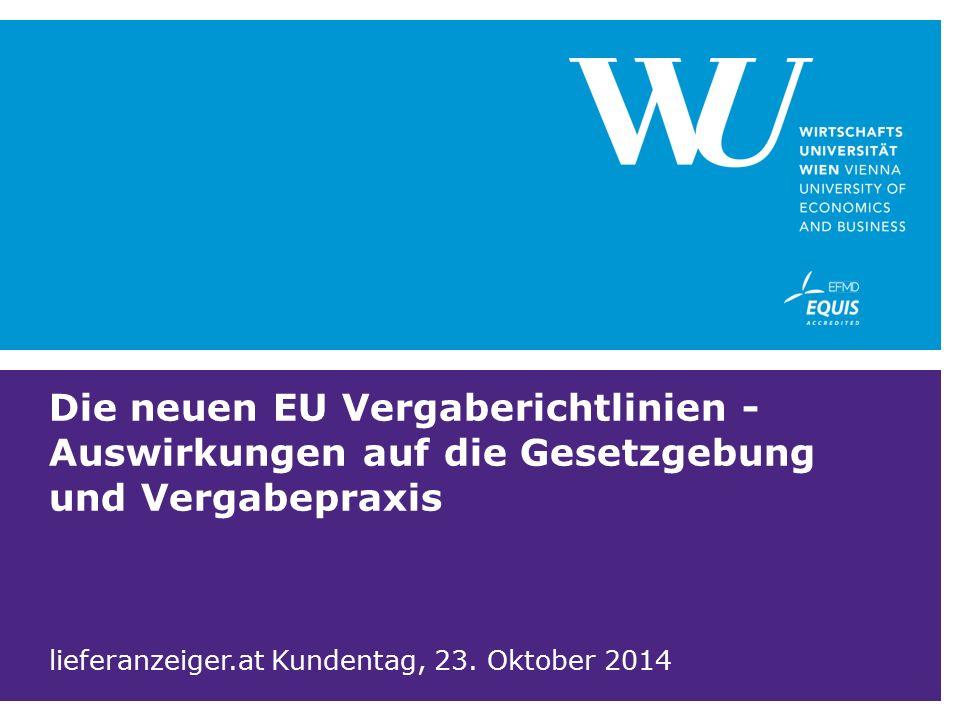 Die neuen EU Vergaberichtlinien - Auswirkungen auf die Gesetzgebung und Vergabepraxis lieferanzeiger.at Kundentag, 23.