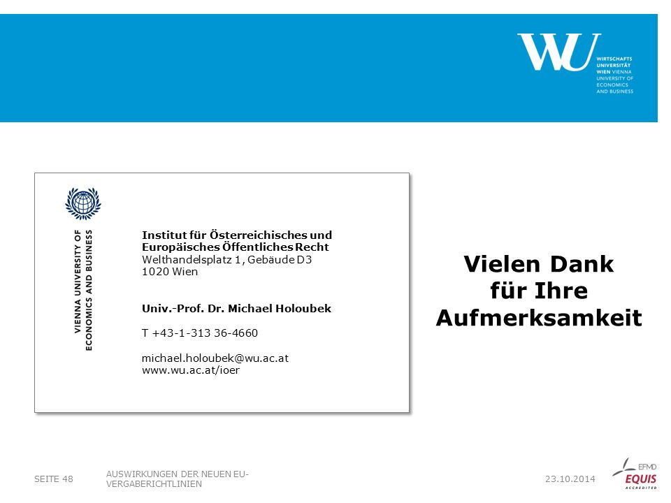 Institut für Österreichisches und Europäisches Öffentliches Recht Welthandelsplatz 1, Gebäude D3 1020 Wien Univ.-Prof.