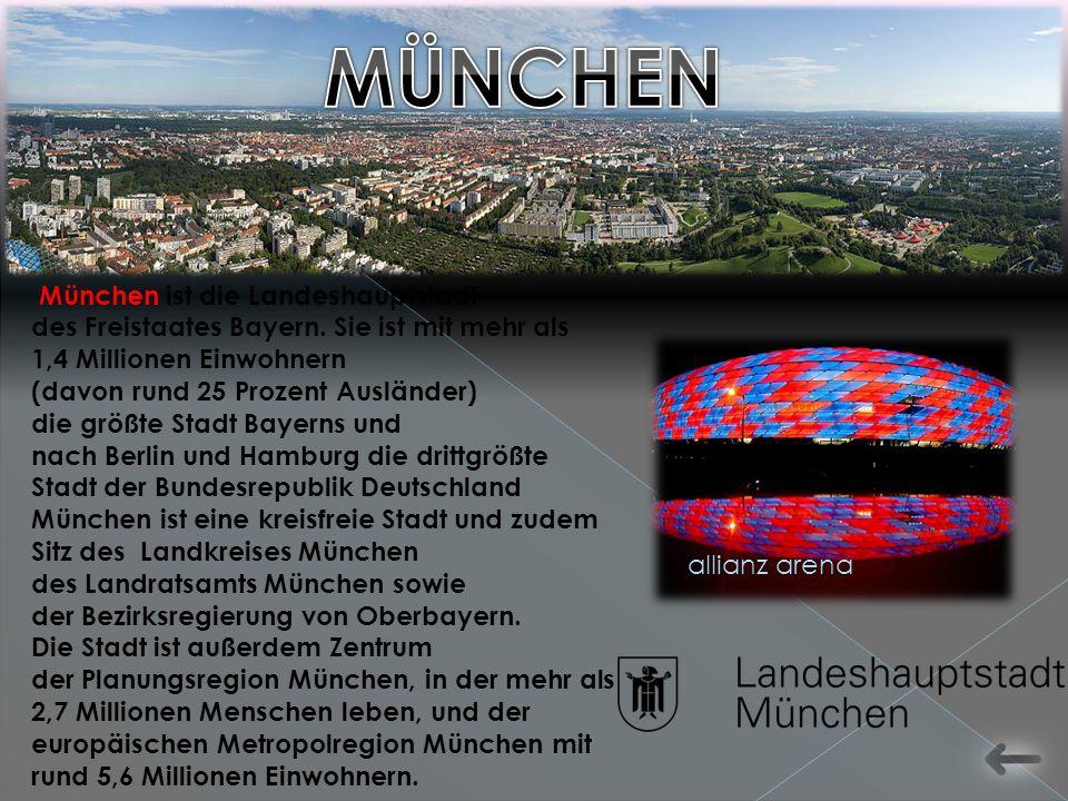 München ist die Landeshauptstadt des Freistaates Bayern.