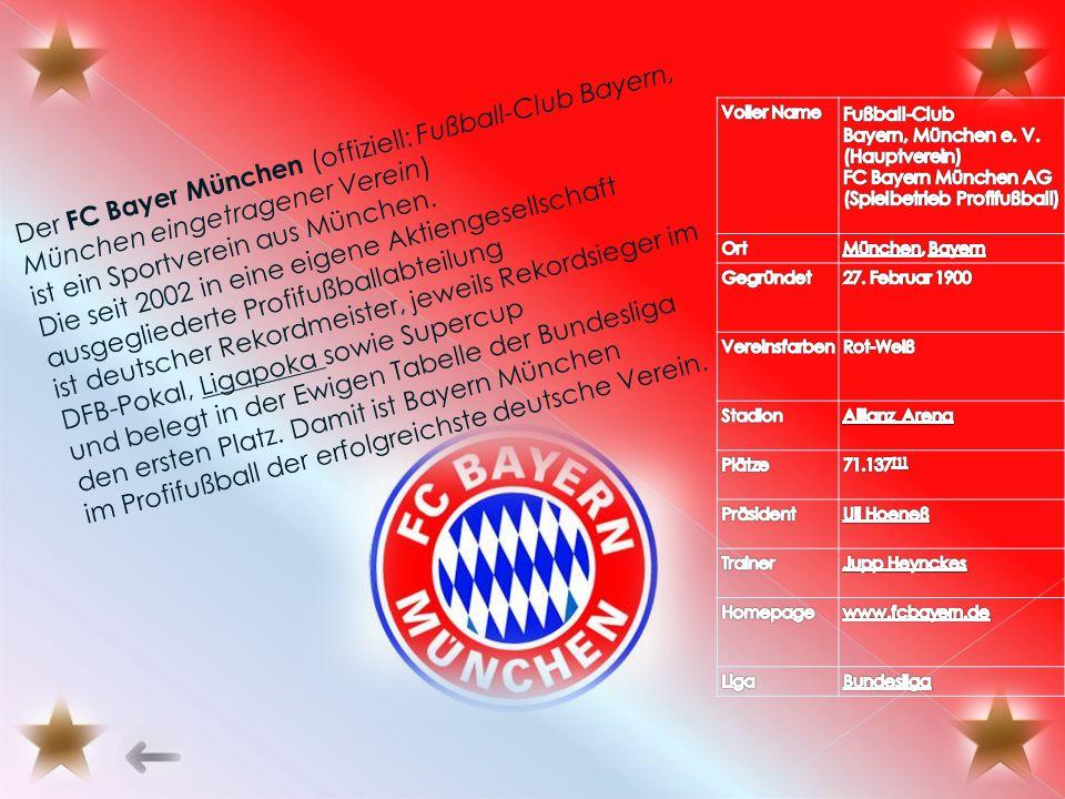 Der FC Bayer München (offiziell: Fußball-Club Bayern, München eingetragener Verein) ist ein Sportverein aus München.