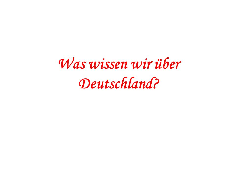 Was wissen wir über Deutschland?