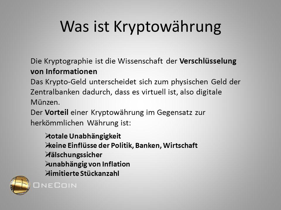 Was ist Kryptowährung Fakten: aktuell bereits im Handel weltweit nutzbar Kryptowährungs-Automaten flächendeckend installiert Freier Handel Laut Finanzexperten die Alternative bereits jetzt und in Zukunft Banker und Steuerberater empfehlen OneCoin als Anlageform Ein Billiarden-Markt