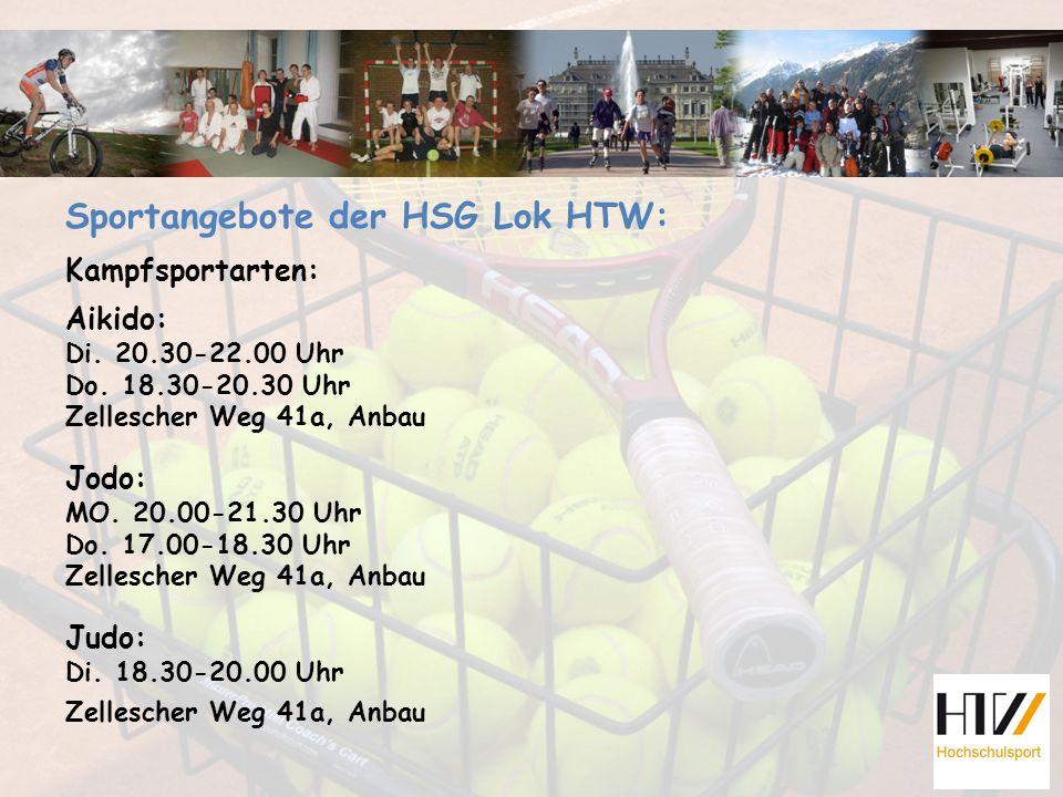 Sportangebote der HSG Lok HTW: Kampfsportarten: Aikido: Di. 20.30-22.00 Uhr Do. 18.30-20.30 Uhr Zellescher Weg 41a, Anbau Jodo: MO. 20.00-21.30 Uhr Do