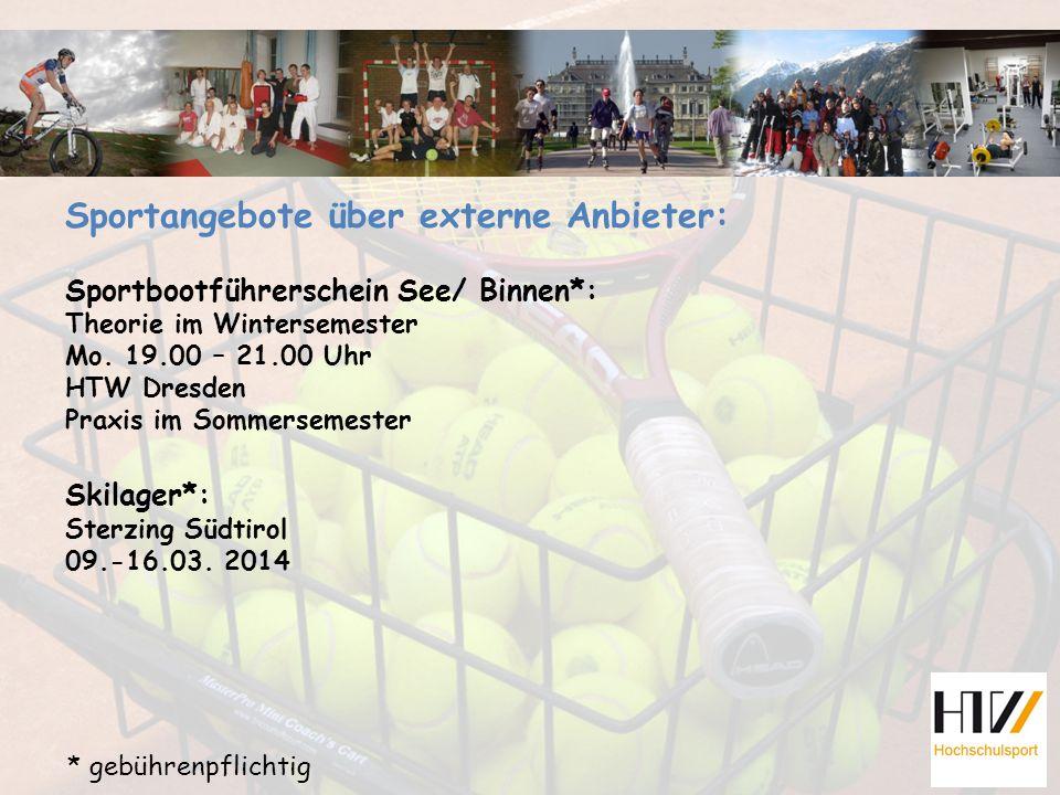 Sportangebote über externe Anbieter: Sportbootführerschein See/ Binnen*: Theorie im Wintersemester Mo. 19.00 – 21.00 Uhr HTW Dresden Praxis im Sommers