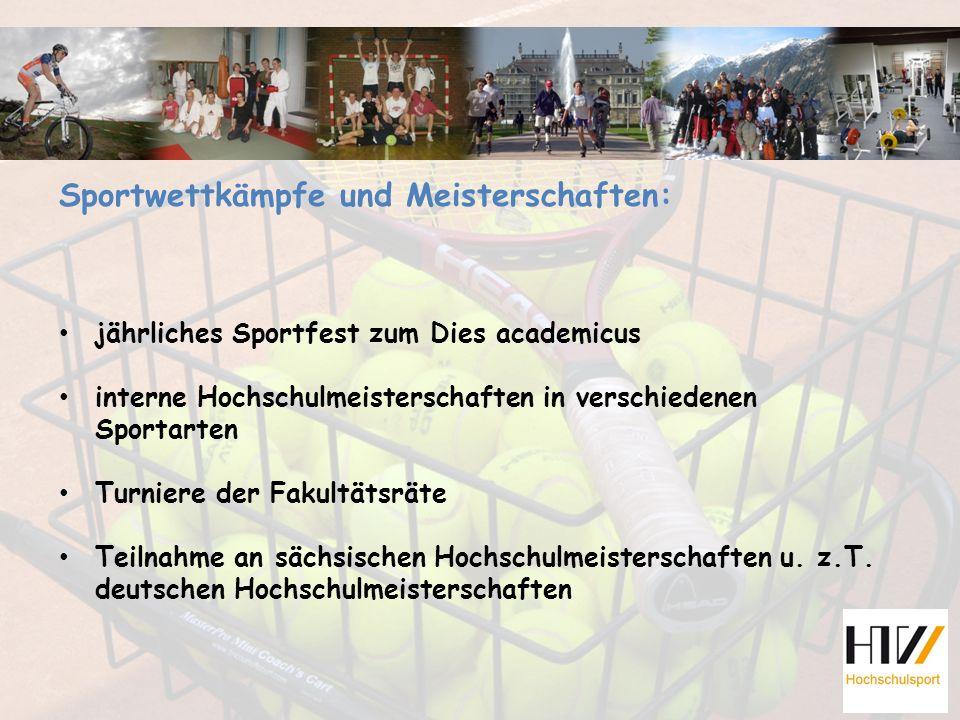 Sportwettkämpfe und Meisterschaften: jährliches Sportfest zum Dies academicus interne Hochschulmeisterschaften in verschiedenen Sportarten Turniere de