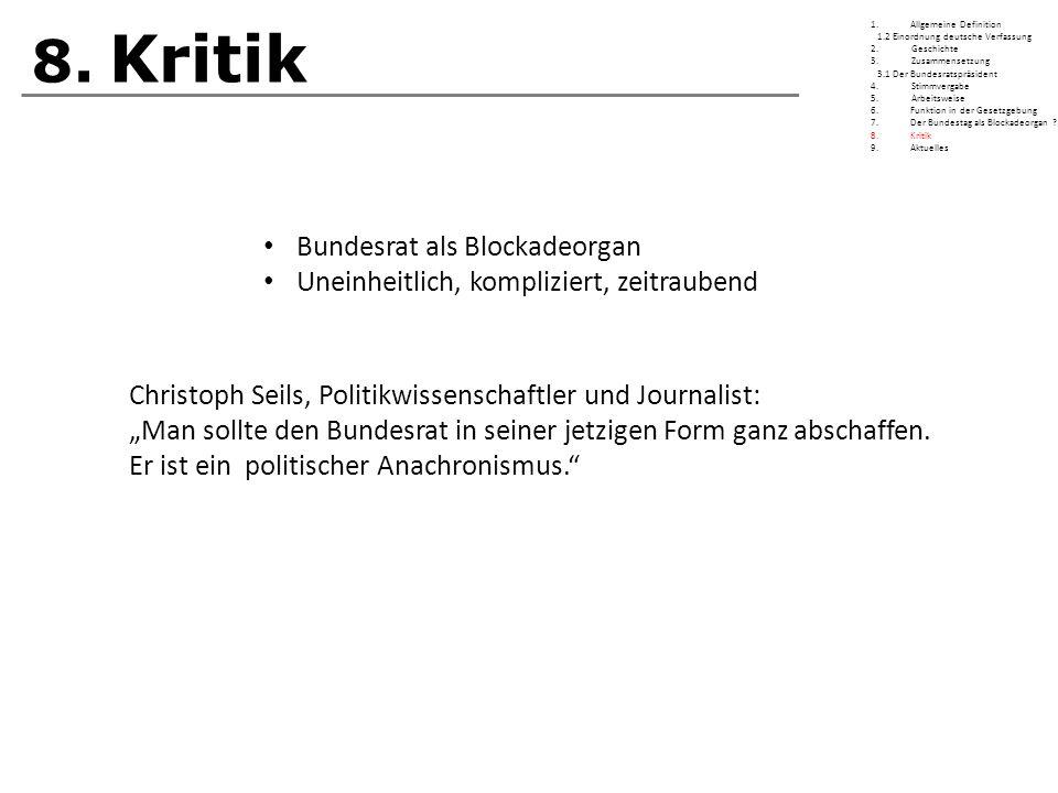 """8. Kritik Christoph Seils, Politikwissenschaftler und Journalist: """"Man sollte den Bundesrat in seiner jetzigen Form ganz abschaffen. Er ist ein politi"""