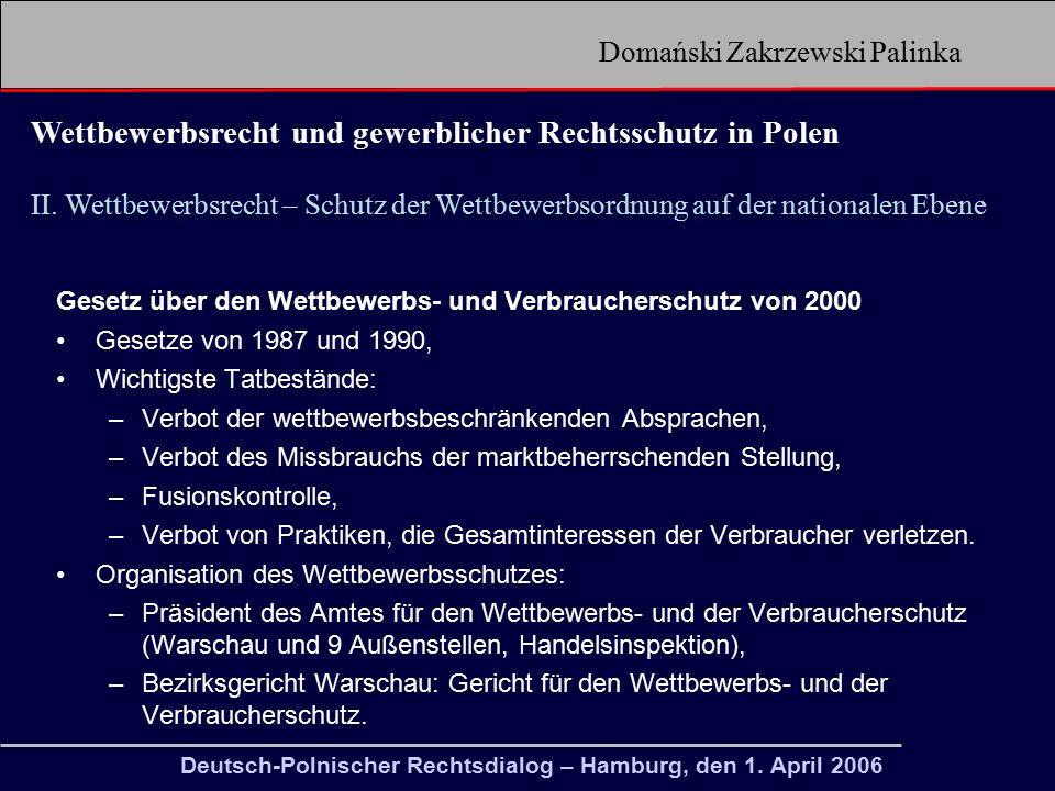 Domański Zakrzewski Palinka Wettbewerbsrecht und gewerblicher Rechtsschutz in Polen Deutsch-Polnischer Rechtsdialog – Hamburg, den 1.