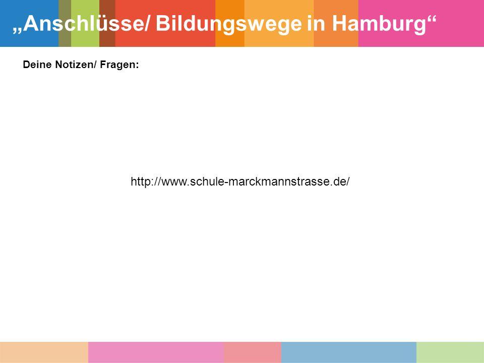 """""""Anschlüsse/ Bildungswege in Hamburg Deine Notizen/ Fragen: http://www.schule-marckmannstrasse.de/"""